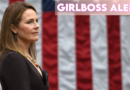 Girlboss Alert! This Hot New Female Supreme Court Justice Might Take Away My Reproductive Rights